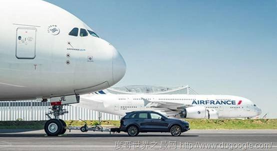 保时捷卡宴任性拖动法航空客A380创纪录